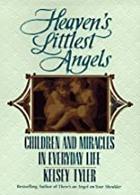 Heaven&#39;s littlest angels: children and miracles in everyday
