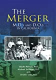 img - for The Merger : M.D.s and D.O.s in California book / textbook / text book