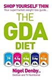 Nigel Denby The GDA Diet: Shop Yourself Thin - Your supermarket weight loss guide