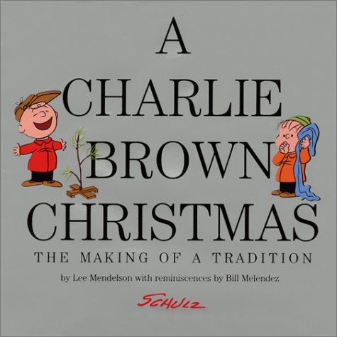 Image for A Charlie Brown Christmas: The Making of a Tradition