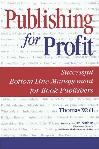 Image for Publishing for Profit: Successful Bottom-Line Management for Book Publishers
