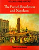 The French Revolution and Napoleon (Collins Living History) (0003272605) by MacDonald, Fiona