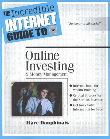 The Incredible Internet Guide to Online Investing & Money Management (Incredible Internet Guides)