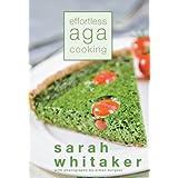 Effortless Aga Cookingby Sarah Whitaker