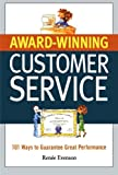 Award Winning Customer Service: 101 Ways to Guarantee Great Performance