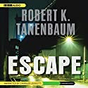 Escape Audiobook by Robert K. Tanenbaum Narrated by Charles Leggett
