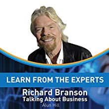 Learn from the Experts: Richard Branson Audiobook by Alun Hill Narrated by Kelly Rhodes