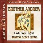 Brother Andrew: God's Secret Agent (Christian Heroes: Then and Now) Hörbuch von Janet Benge, Geoff Benge Gesprochen von: Tim Gregory