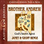 Brother Andrew: God's Secret Agent (Christian Heroes: Then and Now) | Janet Benge,Geoff Benge