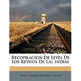 Recopilacion De Leyes De Los Reynos De Las Indias (Spanish Edition)