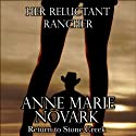 Her Reluctant Rancher: Return to Stone Creek, Book 1 (       UNABRIDGED) by Anne Marie Novark Narrated by Jennifer O'Donnell