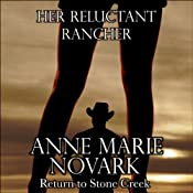 Her Reluctant Rancher: Return to Stone Creek, Book 1 | Anne Marie Novark