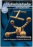 IT-Administrator Sonderheft. Virtualisierung - Betrieb und Management virtualisierter Infrastrukturen