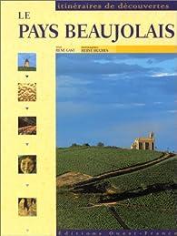 Le Pays Beaujolais par Ren� Gast