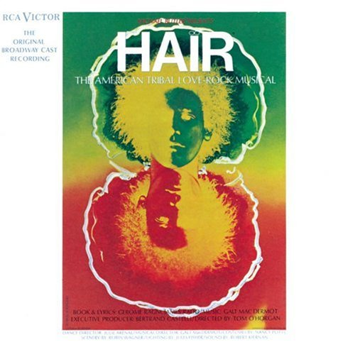 Hair - The American Tribal Love-Rock Musical (1968 Original Broadway Cast) by James Rado, Gerome Ragni and Galt MacDermot