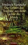 Die Geburt der Trag�die aus dem Geiste der Musik