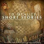 10-Minute Short Stories | James Joyce,Anton Chekhov,Leo Tolstoy,Kate Chopin,Charles Dickens,Saki