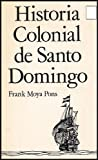 img - for Historia Colonial De Santo Domingo (Santo Domingo's Colonial History) SPANISH EDITION book / textbook / text book