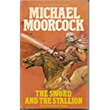 The Sword and the Stallionby Michael Moorcock