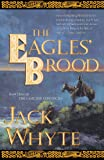 The Eagles' Brood, Book 3:  The Camulod Chronicles (0765304597) by Jack Whyte