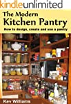 The Modern Kitchen Pantry: How to Des...