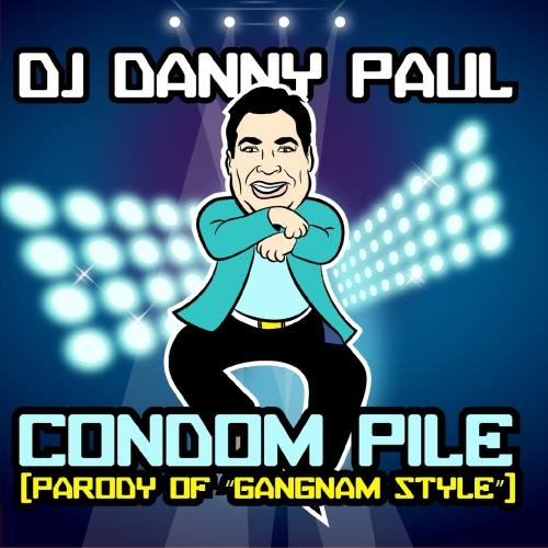 "DJ Danny Paul - Condom Pile (Parody of ""Gangman Style"")"