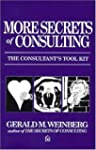More Secrets of Consulting: The Consu...