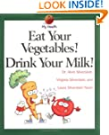 My Health: Eat Your Vegetables! Drink...