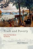 Trade and Poverty: When the Third World Fell Behind