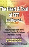 img - for The Heart & Soul of EFT and Beyond: A Soulful Exploration of the Emotional Freedom Techniques and Holistic Healing book / textbook / text book