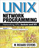 UNIX Network Programming: Networking APIs: Sockets and XTI; Volume 1 (013490012X) by Stevens, W. Richard