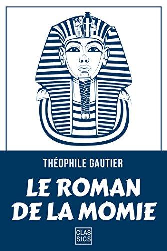 Théophile Gautier - Le Roman de la momie (CLASSICS)