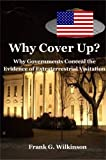 img - for Why Cover Up?: Why Governments Conceal the Evidence of Extraterrestrial Visitation book / textbook / text book