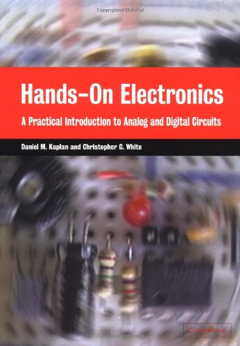 Hands-On Electronics: A Practical Introduction to Analog and Digital Circuits from Cambridge University Press