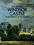 Windsor Castle in the History of a Nation (0297767127) by Rowse, A. L.