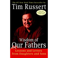 Wisdom of Our Fathers: Lessons and Letters from Daughters and Sons by Tim Russert - Hardcover Nonfiction