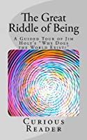 The Great Riddle of Being. A Guided Tour of Jim Holt's