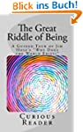 The Great Riddle of Being. A Guided T...