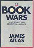 The Book Wars : What It Takes to Be Educated in America