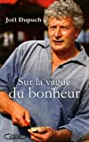 echange, troc Joël Dupuch - Sur la vague du Bonheur