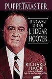 Puppetmaster: The Secret Life of J. Edgar Hoover