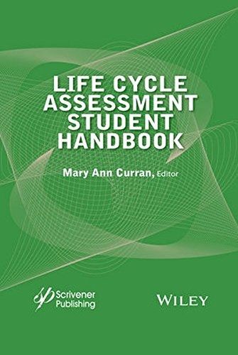 Life Cycle Assessment Student Handbook, by Mary Ann Curran