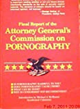 img - for Final Report of the Attorney General's Commission on Pornography book / textbook / text book
