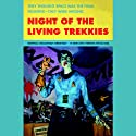 Night of the Living Trekkies (       UNABRIDGED) by Sam Stall, Kevin Anderson Narrated by Zach McLarty