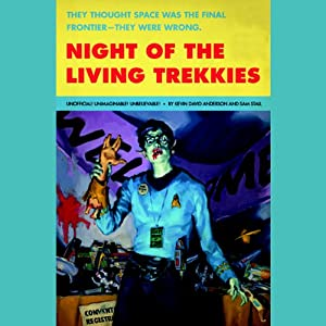 Night of the Living Trekkies | [Sam Stall, Kevin Anderson]
