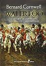 Waterloo. La Historia De Cuatro Dias, Tres Ejércitos Y Tres Batallas
