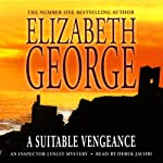 A Suitable Vengeance (       ABRIDGED) by Elizabeth George Narrated by Derek Jacobi