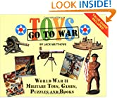 Toys Go to War: World War II Military Toys, Games, Puzzles, & Books