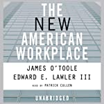 The New American Workplace | James O'Toole,Edward E. Lawler III