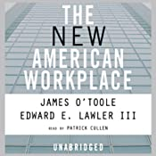 The New American Workplace | [James O'Toole, Edward E. Lawler III]
